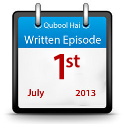 Qubool Hai - Written Episode - 1st July 2013