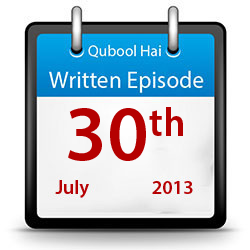 Qubool Hai - Written Episode - 30th July 2013