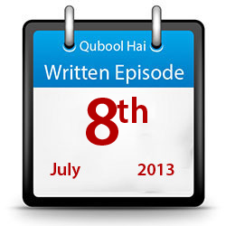 Qubool Hai - Written Episode - 8th July 2013