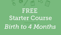 FREE Sampler Course: Birth to 4 Months