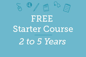FREE Starter Course: 2 to 5 Years
